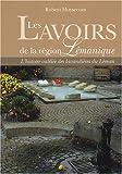 echange, troc Robert Huysecom - Les lavoirs de la région lémanique : L'histoire oubliée des lavandières du Léman