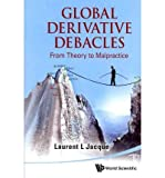 img - for [(Global Derivative Debacles: From Theory to Malpractice )] [Author: Laurent L. Jacque] [Oct-2011] book / textbook / text book