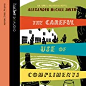 The Careful Use of Compliments: The Sunday Philosophy Club, Vol. 4 | Alexander McCall Smith