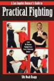 A Los Angeles Bouncer's Guide to Practical Fighting: Learn No-Nonsense Fighting Tactics from a Professional Bouncer