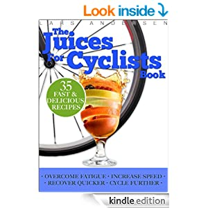 Juices For Cyclists Juicer Recipes Diet And Nutrition Guide For Improved Cycling Performance