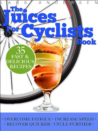 Juices for Cyclists: Juicer Recipes, Diet and Nutrition Guide for Improved Cycling Performance (Food for Fitness Series) (The Juice Standard compare prices)