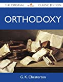 Image of Orthodoxy - The Original Classic Edition