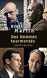 Des hommes tourmentés : L'âge d'or des séries par Martin