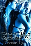 Rock Me by Cherrie Lynn (April 5 2011)