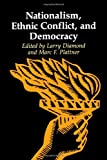 Nationalism, Ethnic Conflict, and Democracy (A Journal of Democracy Book)