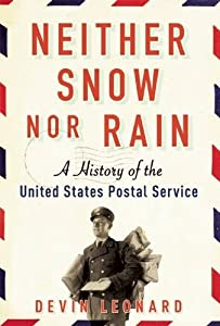 Neither Snow nor Rain: A History of the United States Postal Service by Grove Press