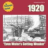 "1920: ""Even Water's Getting Weaker"""