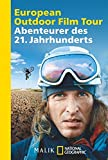 European Outdoor Film Tour: Abenteurer des 21. Jahrhunderts