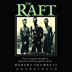 The Raft: The Courageous Struggle of Three Naval Airmen Against the Sea | Robert Trumbull