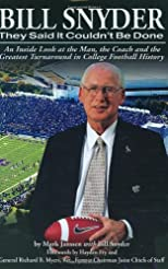 Bill Snyder: They Said It Couldn't Be Done