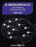 La constellation des dys : [bases neurologiques de l'apprentissage et de ses troubles]