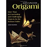Advanced Origami: More than 60 Fascinating and Challenging Projects for the Serious Folderby Didier Boursin