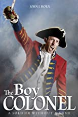The Boy Colonel: A Soldier Without a Name (Men of Grit Christian Fiction)