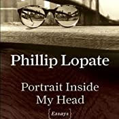 Portrait Inside My Head | [Phillip Lopate]