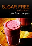 Sugar-Free Solution - Raw Food recipes