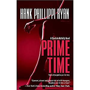 Prime Time: A Charlotte McNally Mystery, Book 1 | [Hank Phillippi Ryan]