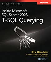 Inside Microsoft SQL Server 2008 T-SQL Querying Front Cover