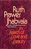 In Search of Love and Beauty (0719540623) by Ruth Prawer Jhabvala