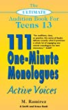 The Ultimate Audition Book for Teens Volume 13: 111 One-Minute Monologues - Active Voices (The Ultimate Audition Book for Teens: Young Actors Series)