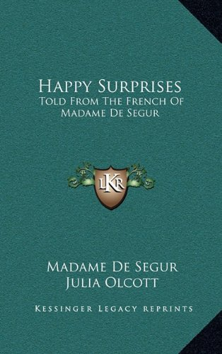 Happy Surprises: Told from the French of Madame de Segur