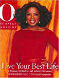 img - for Live Your Best Life: A Treasury of Wisdom, Wit, Advice, Interviews, and Inspiration from O, The Oprah Magazine book / textbook / text book