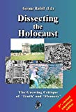 img - for Dissecting the Holocaust: The Growing Critique of 'Truth' and 'Memory' (Holocaust Handbooks Book 1) book / textbook / text book