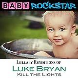 Baby Rockstar - Luke Bryan Kill The Lights: Lullaby Renditions