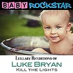 Lullaby Renditions of Luke Bryan - Ki...
