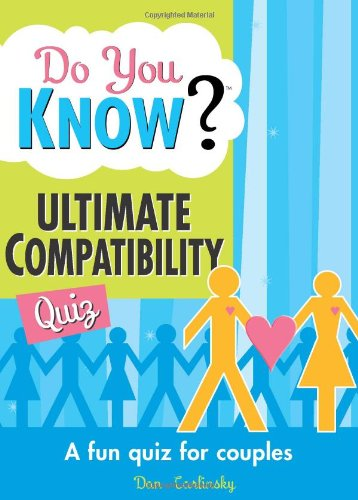 Do You Know? The Ultimate Compatibility Quiz: A fun quiz for couples