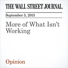 More of What Isn't Working (       UNABRIDGED) by  The Wall Street Journal, Paul Ryden