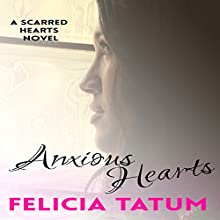 Anxious Hearts: Daphne and Zander: Scarred Hearts, Book 2 (       UNABRIDGED) by Felicia Tatum Narrated by Chris Martinez