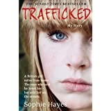 Trafficked: The Terrifying True Story of a British Girl Forced into the Sex Tradeby Sophie Hayes