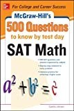 500 SAT Math Questions to Know by Test Day (McGraw-Hill's 500 Questions)