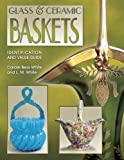 img - for By Carole Bess White Glass & Ceramic Baskets: Identification and Value Guide [Paperback] book / textbook / text book