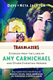 TRAILBLAZERS: STORIES FROM THE LIVES OF AMY CARMICHAEL AND OTHER CHRIS