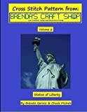 img - for Statue of Liberty Cross Stitch Pattern: from Brenda's Craft Shop (Cross Stitch Patterns from Brenda's Craft Shop) (Volume 6) by Brenda Gerace (2014-02-08) book / textbook / text book