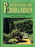 Recreating the Period Garden (000216485X) by Thomas, Graham Stuart