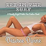 Sex in the Surf: A Barely Legal Public Sex Erotica Short | Desiree Divine