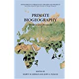 Primate Biogeography: Progress and Prospects (Developments in Primatology: Progress and Prospects)