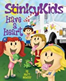 img - for StinkyKids Have a Heart book / textbook / text book