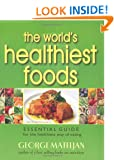 World's Healthiest Foods, The: Essential Guide for the Healthiest Way of Eating