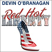 Red Hot Liberty: The Red Hot Novels, Book 2 | Devin O'Branagan