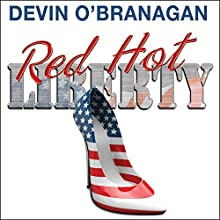 Red Hot Liberty: The Red Hot Novels, Book 2 (       UNABRIDGED) by Devin O'Branagan Narrated by Rebecca Cook