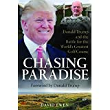 Chasing Paradise: Donald Trump and the Battle for the World's Greatest Golf Courseby David Ewen