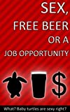 img - for Sex, Free Beer or a Job Opportunity (Trev's Comedy Emails) book / textbook / text book