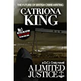 A Limited Justice (#1 - The Craig Crime Series)by Catriona King