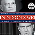 In Nixon's Web: A Year in the Crosshairs of Watergate (       UNABRIDGED) by L. Patrick Gray, Ed Gray Narrated by Michael Prichard