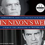 In Nixon's Web: A Year in the Crosshairs of Watergate | L. Patrick Gray,Ed Gray