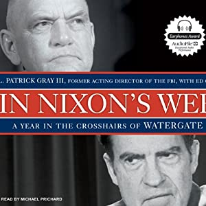 In Nixon's Web: A Year in the Crosshairs of Watergate | [L. Patrick Gray, Ed Gray]